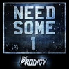 The Prodigy - Need Some 1 [Single]  (2018)