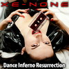 Xe-NONE - Dance Inferno Resurrection