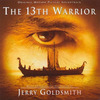 Jerry Goldsmith - The 13th Warrior (Original Motion Picture Soundtrack)  (1999)